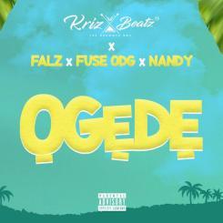 MP3: Krizbeatz Ft. Falz, Fuse ODG, Nandy – Ogede