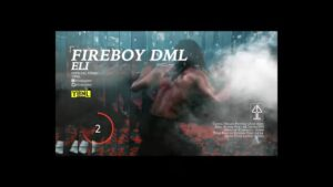 VIDEO: Fireboy DML – ELI