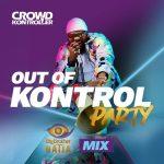 """MIXTAPE: Crowd Kontroller – """"Out Of Kontrol Party Mix"""" (Big Brother Naija 2020)"""