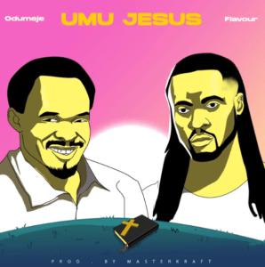 Prophet Odumeje ft. Flavour Umu Jesus mp3