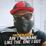 Onyeka Chi Ain't No Name Like The One i Got Mp3
