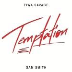 MP3: Tiwa Savage Ft Sam Smith – Temptation