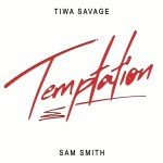 Tiwa Savage Ft Sam Smith Temptation mp3