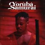 Ladipoe x Joeboy Yoruba Samurai mp3 download