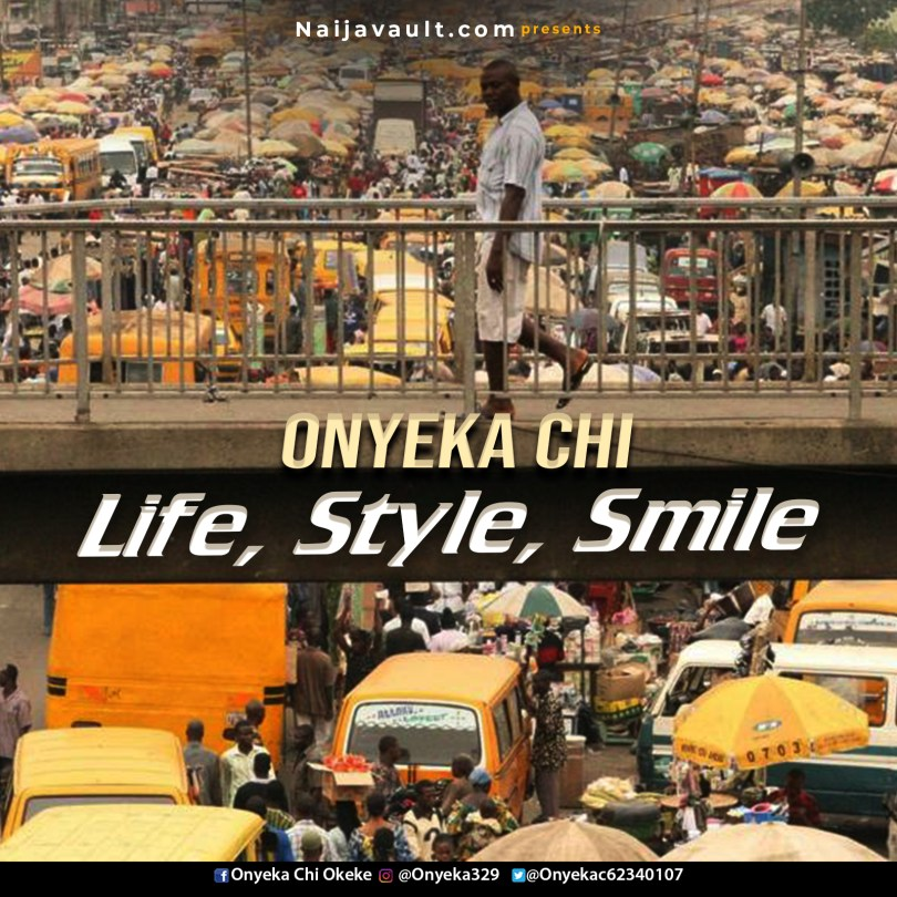 Onyeka Chi Life, Style, Smile mp3 download