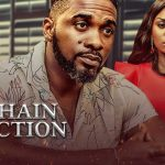 DOWNLOAD: A Chain Reaction – Nollywood Movie