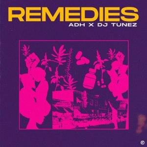ADH & DJ Tunez Remedies