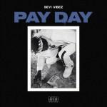 MP3: Seyi Vibez – Pay Day