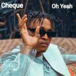 MP3: Cheque - Oh Yeah