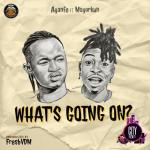 MP3: Ayanfe ft. Mayorkun – What's Going On?