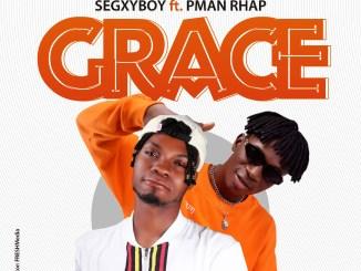 SegxyBoy Ft. Pman Rhap – Grace