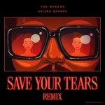 MP3: The Weeknd Ft. Ariana Grande – Save Your Tears (Remix)
