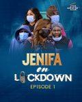 DOWNLOAD: Jenifa On Lockdown Season 1 Episode 1 – 7 [Nollywood Series]
