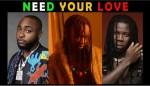 [Music] Ayanfe ft. Davido & Stonebwoy – Need Your Love