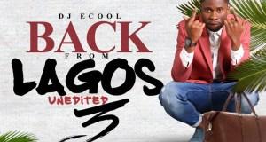 DJ ECool - Back From Lagos [Mixtape]