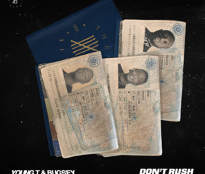 Young T & Bugsey ft. Headie One – Don't Rush