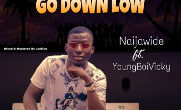 NaijaWide ft. YoungBoiVicky - Go Down Low