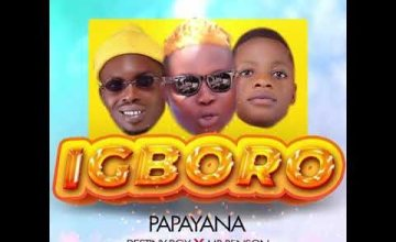 Papayana ft. Destiny Boy & Mr Benson – Igboro