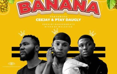 Chriszter ft. Ceejay & Ptay Daugly – Banana