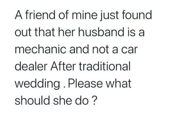 Lady Found Out Her Husband Is A Mechanic And Not A Car Dealer After Traditional Wedding – What Should She Do?