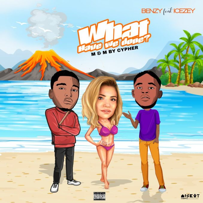 Mp3 download: Benzy Ft. Icezey – What Have We Done?