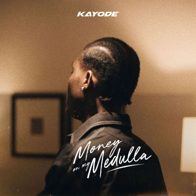 Mp3 download: Kayode - Money On My Medulla