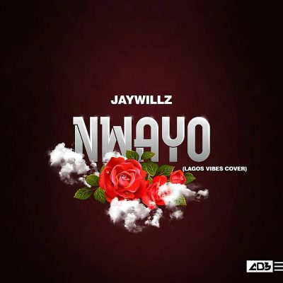 Mp3 download: Jaywillz - Nwayo (Lagos Vibes Cover)
