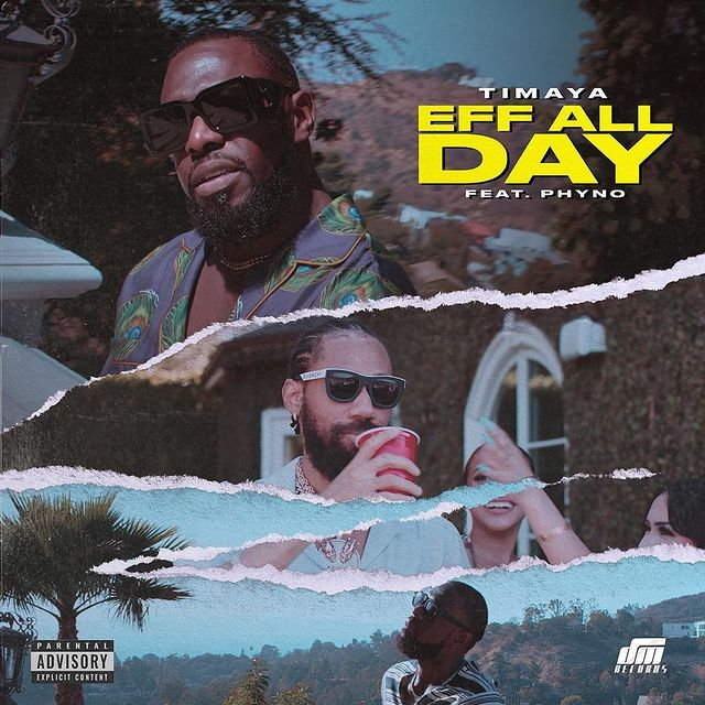Mp3 download: Timaya - Eff All Day ft. Phyno