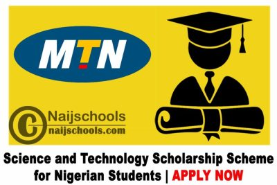 MTN Science and Technology Scholarship Scheme 2020 for Nigerian Students | APPLY NOW