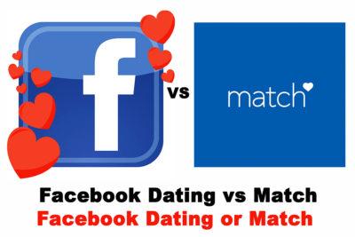 Facebook Dating vs Match - Facebook Dating App Free | Facebook Dating Site Free