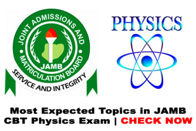 Most Expected Topics in 2021 JAMB CBT Physics Exam | CHECK NOW