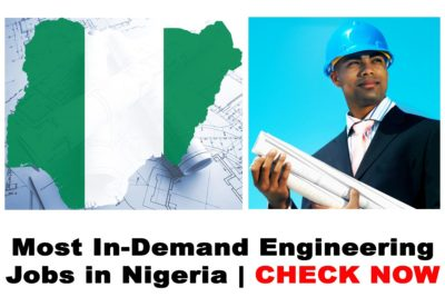 Top 7 Most In-Demand Engineering Jobs in Nigeria | CHECK NOW