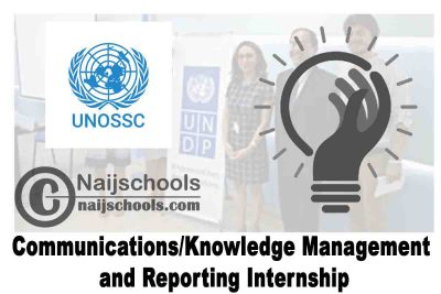 UNOSSC Communications/Knowledge Management and Reporting Internship 2020 | APPLY NOW