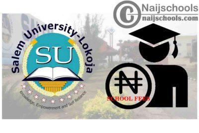 Salem University Lokoja School Fees Amount and Payment Procedure for 2020/2021 Academic Session