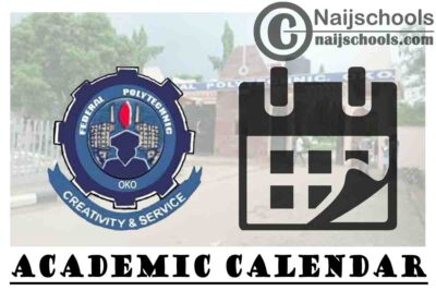 Federal Polytechnic Oko (OKOPOLY) Revised Academic Calendar for 2019/2020 Academic Session   APPLY NOW