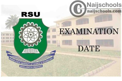 River State University (RSU) Second Semester Examination Commencement Date for 2019/2020 Academic Session   CHECK NOW