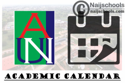 American University of Nigeria (AUN) Academic Calendar for Spring Semester 2020/2021 Academic Session | CHECK NOW