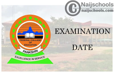 Federal College of Education (FCE) Pankshin 2021 First Semester Examination Continuation Date for 2019/2020 Academic Session | CHECK NOW
