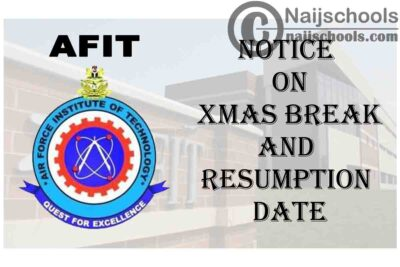 Air Force Institute of Technology (AFIT) Notice to Students on Xmas Break and Resumption Date | CHECK NOW