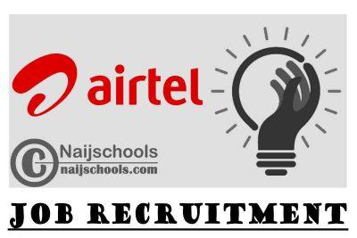 Airtel Nigeria Job Recruitment   APPLY NOW