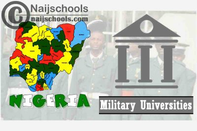 Full List of Military Universities in Nigeria (Air Force, Army, & NAVY)