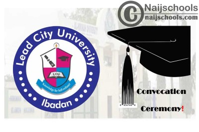 Lead City University (LCU) 13th Convocation Ceremony Programme of Events for 2020 Graduands | CHECK NOW
