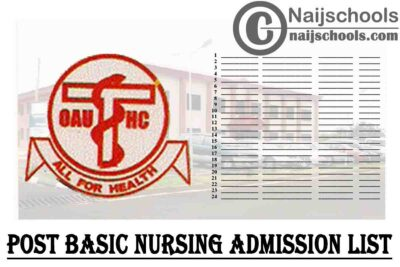 Obafemi Awolowo University Teaching Hospital Complex (OAUTHC) School of Post Basic Nursing Admission List for 2020/2021 Academic Session | CHECK NOW