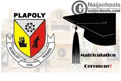 Plateau State Polytechnic (PLAPOLY) Postpones Freshers Orientation and Matriculation Ceremony   CHECK NOW