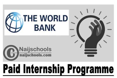 World Bank Paid Summer Internship Programme 2020/2021 for Young Professionals | APPLY NOW