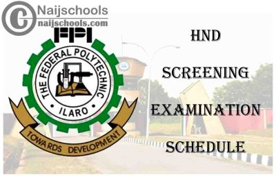 Federal Polytechnic Ilaro (ILAROPOLY) HND Online Screening Examination Schedule for 2020/2021 Academic Session | CHECK NOW