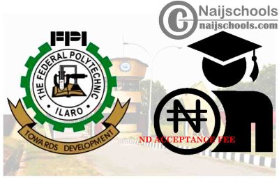 Federal Polytechnic Ilaro (ILAROPOLY) ND Full-Time Acceptance Fee Amount & Payment Procedure for 2020/2021 Academic Session | CHECK NOW