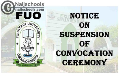 Fountain University Osogbo (FUO) Notice on Suspension of 2021 Convocation Ceremony | CHECK NOW