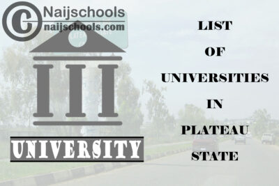 Full List of Federal, State & Private Universities in Plateau State Nigeria