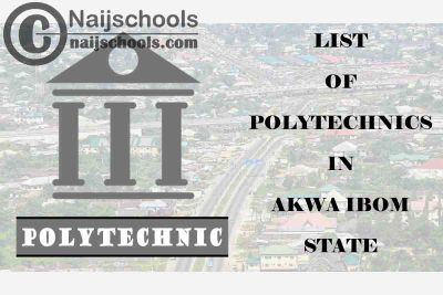 Full List of Accredited Federal & State Polytechnics in Akwa Ibom State Nigeria